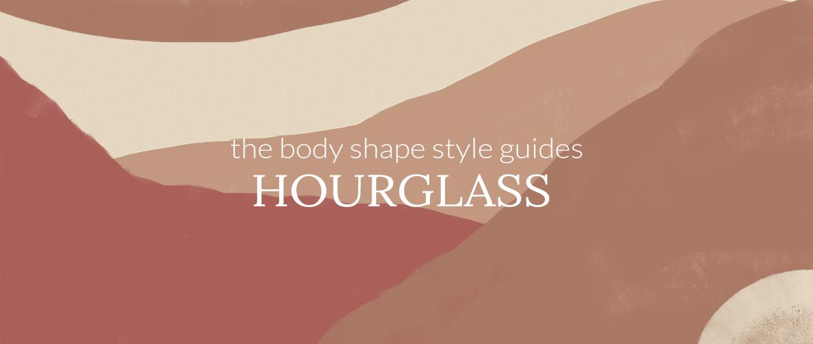 How to dress the hourglass body figure?