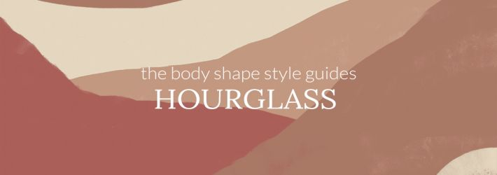 What to wear if you are an hourglass shaped woman?